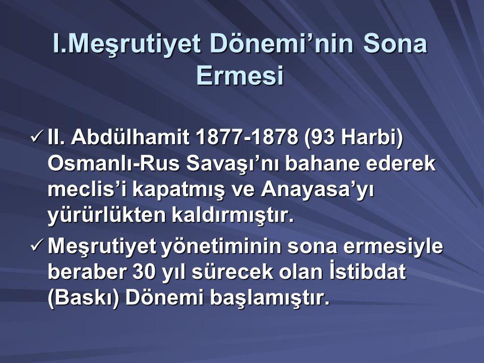 I.Meşrutiyet Dönemi'nin Sona Ermesi II.
