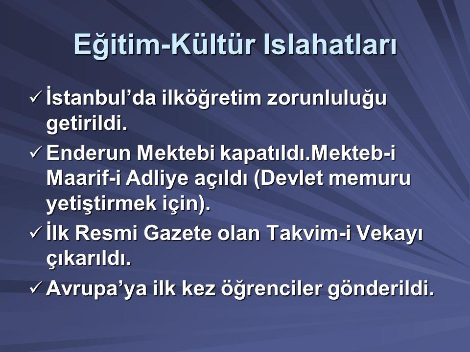 Eğitim-Kültür Islahatları İstanbul'da ilköğretim zorunluluğu getirildi.