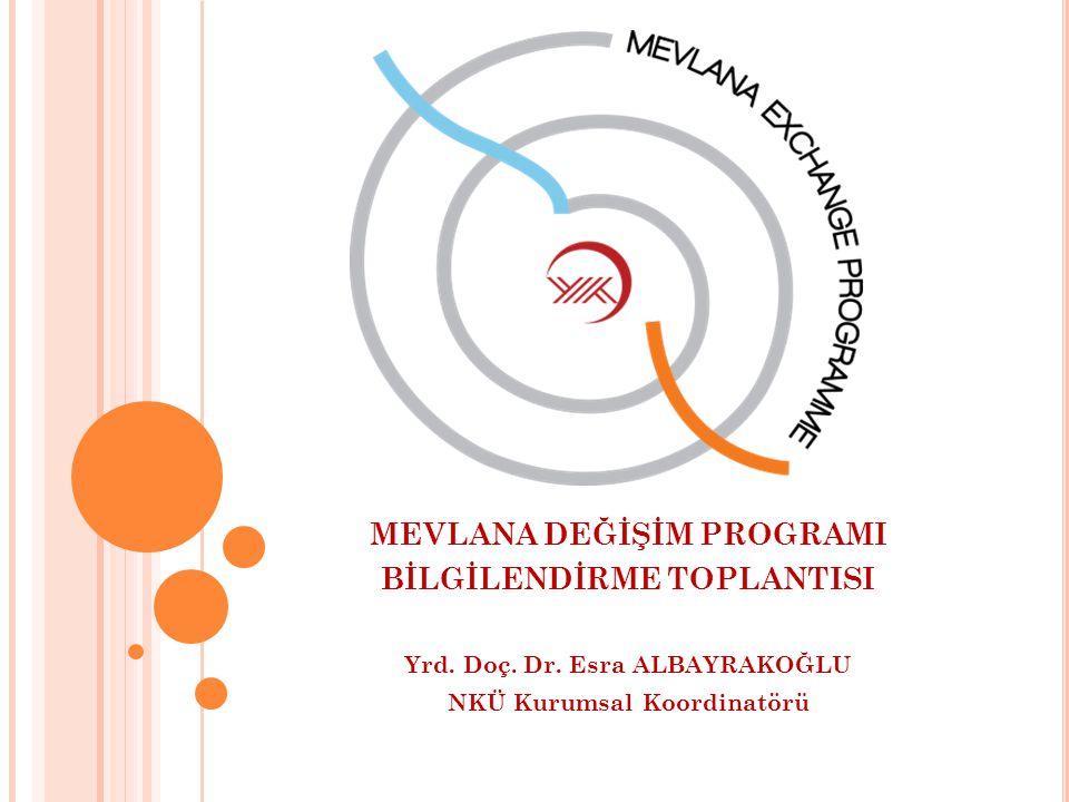 GENEL BİLGİLER 1 Türk ve yabancı yükseköğretim kurumları arasında öğrenci ve öğretim elemanı değişimi Tüm dünyadaki yükseköğretim kurumlarını kapsar Karşılıksız burs imkânı (gidecek öğrenciye burs/ gelecek öğrenciye burs ve sağlık sigortası & gidecek öğretim elemanına harcırah/ gelecek öğretim elemanına harcırah ve ek ders ücreti) Öğrenciler/Öğretim elemanları Mevlana Değişim Programı'na katıldıktan önce/sonra diğer değişim programlarından da faydalanabilir.