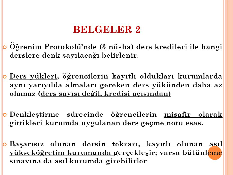 BELGELER 2 Öğrenim Protokolü'nde (3 nüsha) ders kredileri ile hangi derslere denk sayılacağı belirlenir.
