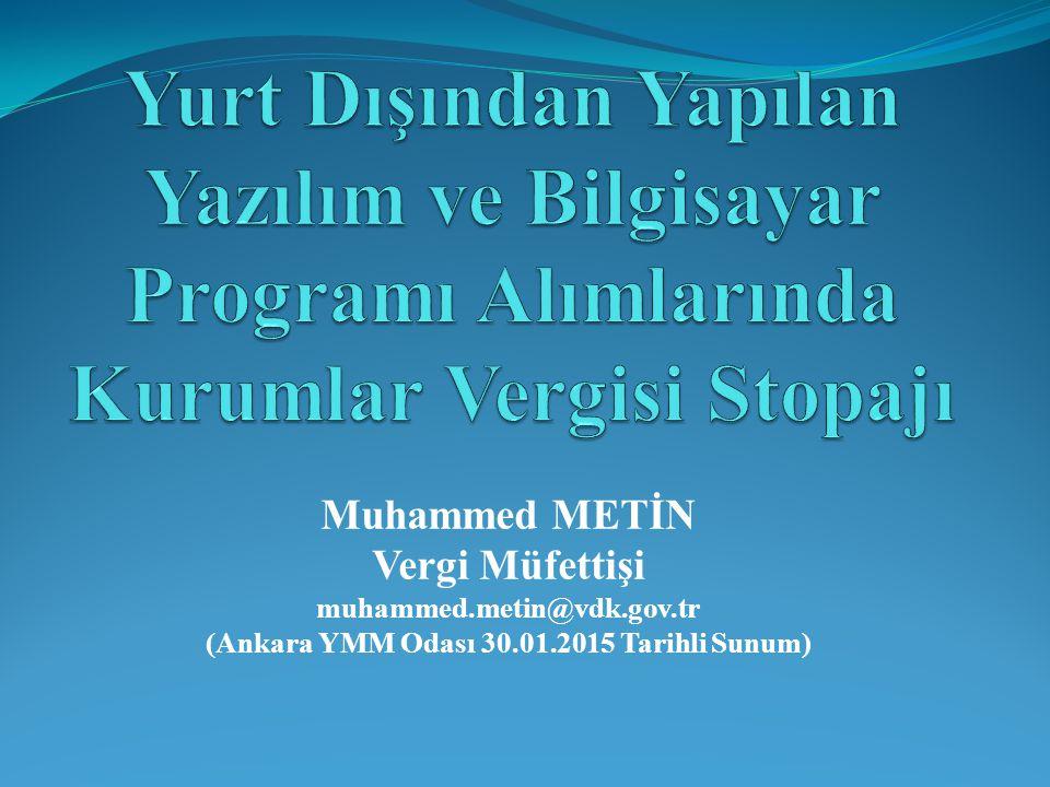 Muhammed METİN Vergi Müfettişi muhammed.metin@vdk.gov.tr (Ankara YMM Odası 30.01.2015 Tarihli Sunum)