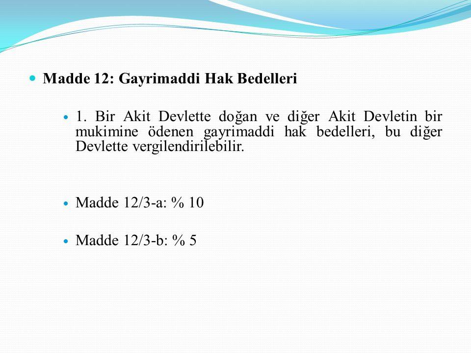 Madde 12: Gayrimaddi Hak Bedelleri 1.