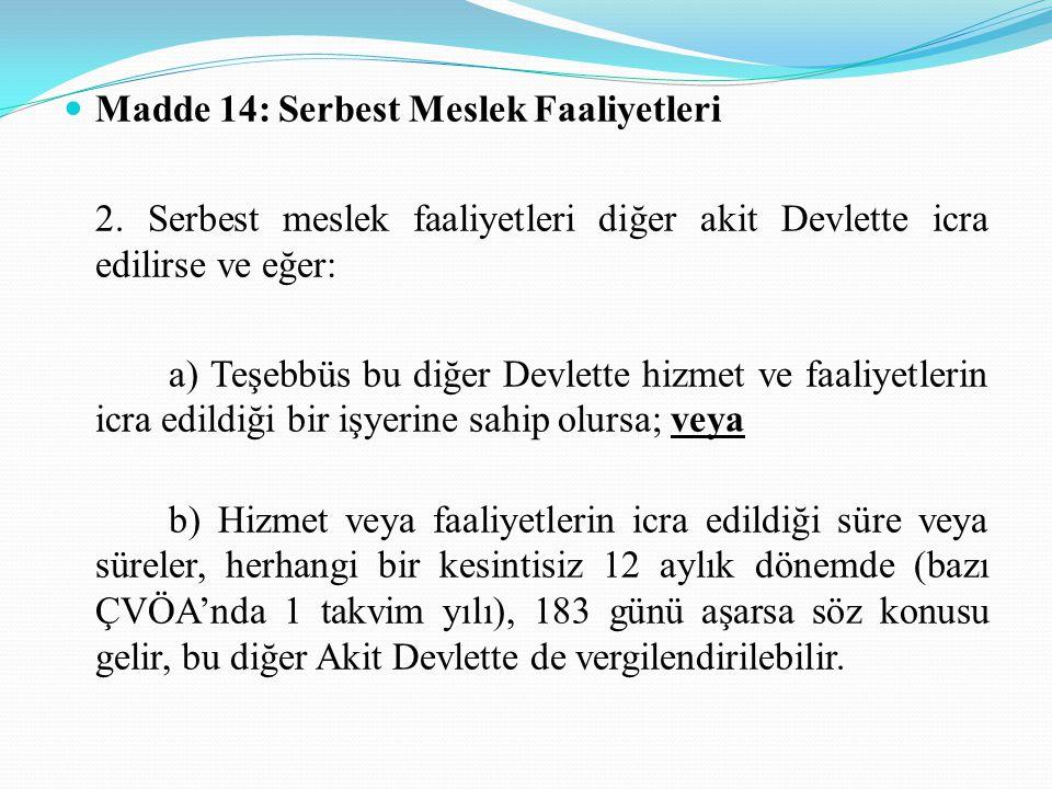 Madde 14: Serbest Meslek Faaliyetleri 2.