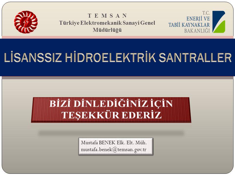 T E M S A N Türkiye Elektromekanik Sanayi Genel Müdürlüğü Mustafa BENEK Elk. Elt. Müh. mustafa.benek@temsan.gov.tr Mustafa BENEK Elk. Elt. Müh. mustaf