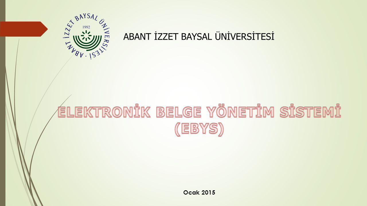ABANT İZZET BAYSAL ÜNİVERSİTESİ Ocak 2015