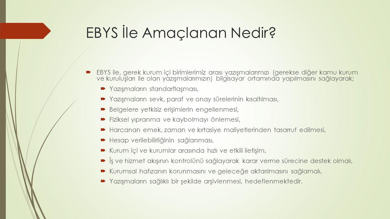 EBYS İle Amaçlanan Nedir.