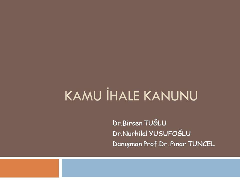 KAMU İ HALE KANUNU Dr.Birsen TUĞLU Dr.Nurhilal YUSUFOĞLU Danışman Prof.Dr. Pınar TUNCEL