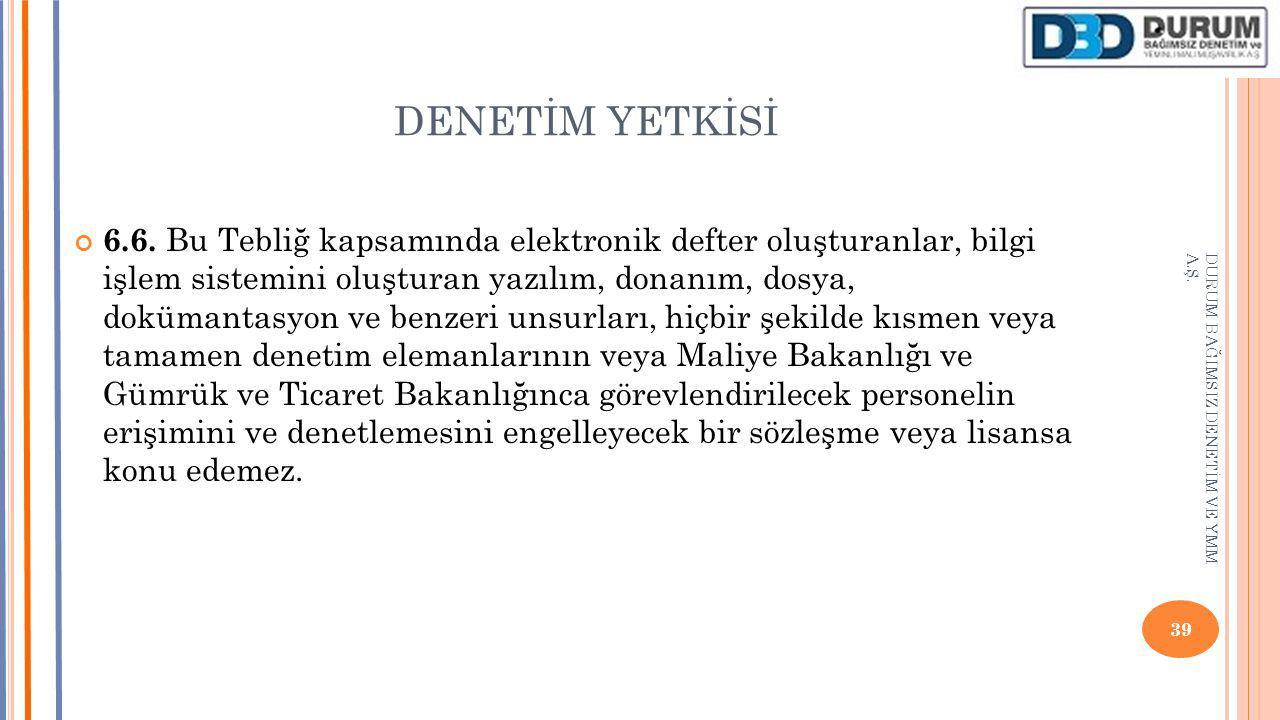 DENETİM YETKİSİ 6.6.