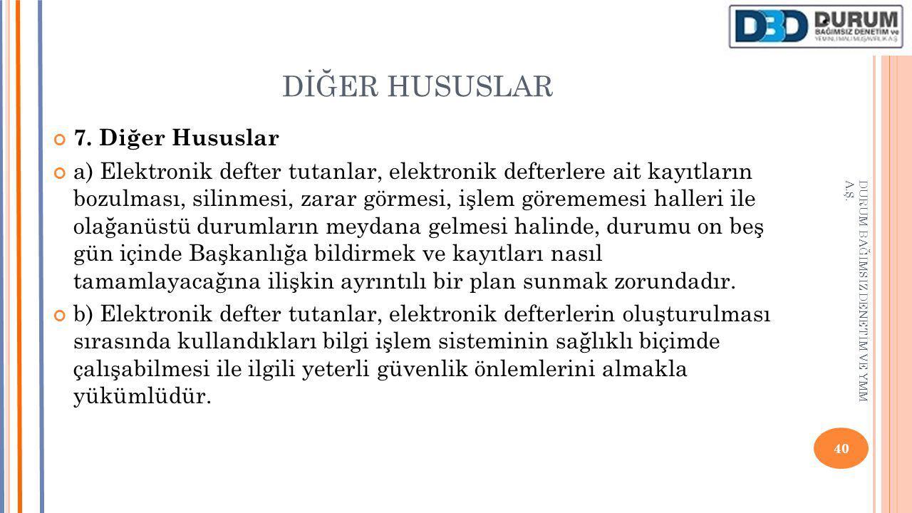 DİĞER HUSUSLAR 7.