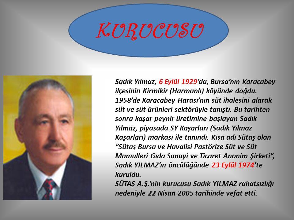 GENEL MÜDÜR MUHARREM YILMAZ Babası Sadık Yılmaz ın 1975 te kurduğu Sütaş ın 1989 da genel müdürü ve 2005 te yönetim kurulu başkanı oldu.