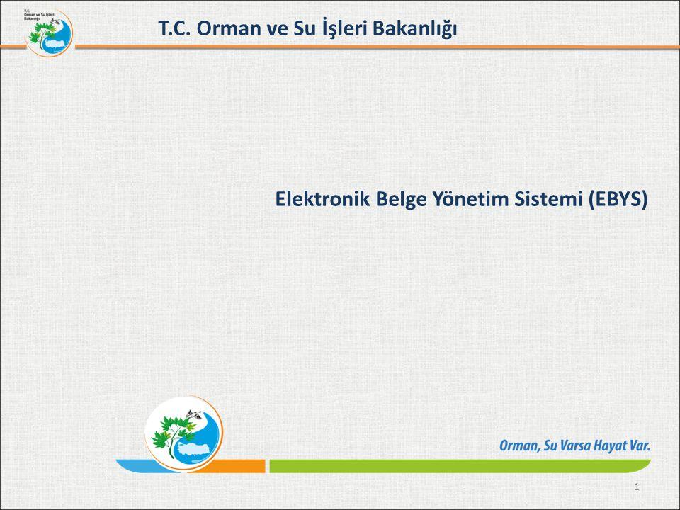 1 T.C. Orman ve Su İşleri Bakanlığı Elektronik Belge Yönetim Sistemi (EBYS)