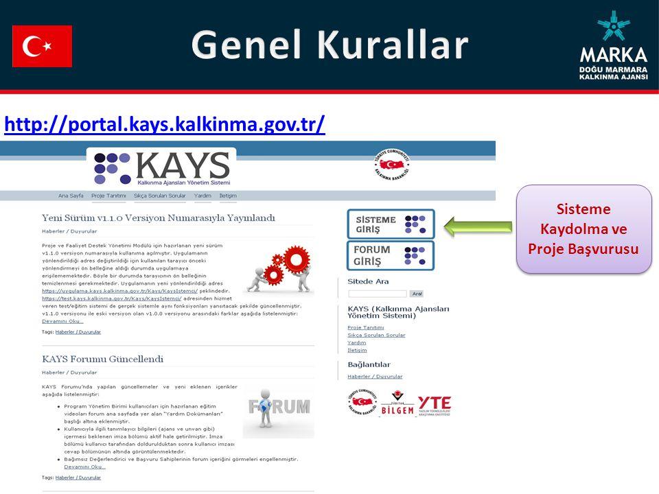 Sisteme Kaydolma ve Proje Başvurusu http://portal.kays.kalkinma.gov.tr/