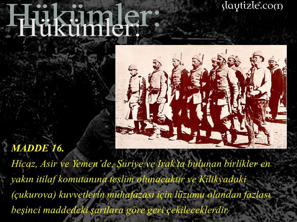 MADDE 15. Bütün demiryollarına İtilaf Devletleri'nin kontrol subayları memur edilecektir.Bunların arasında bu gün Osmanlı Devleti'nin kontrolü altında