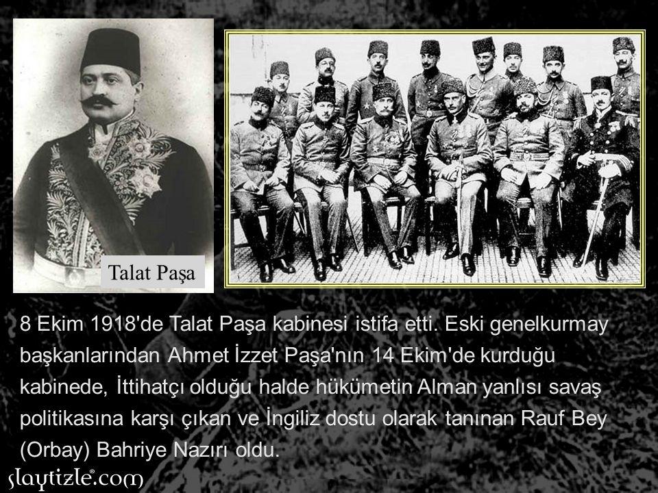 8 Ekim 1918 de Talat Paşa kabinesi istifa etti.