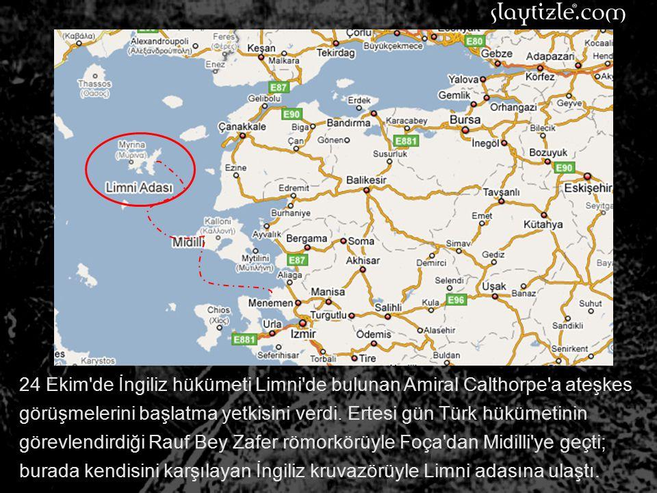 18 Ekim'de Türkiye'de esir bulunan İngiliz generali Townsend, Türkiye'nin ateşkes şartlarını iletmek üzere bir gemiyle gizlice Midilli'ye gönderildi.