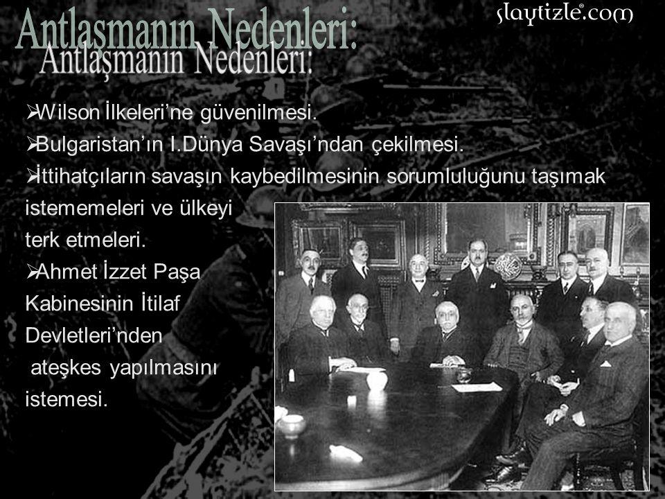  Wilson İlkeleri'ne güvenilmesi. Bulgaristan'ın I.Dünya Savaşı'ndan çekilmesi.
