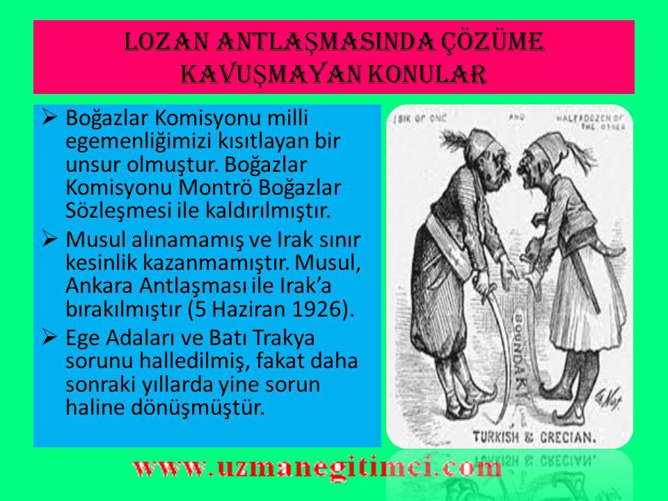 LOZAN BARI Ş I'NIN ÖNEM İ  Türkiye açısından I.Dünya Savaşı sona ermiştir.  Azınlıkların Türk vatandaşı sayılması ile dış güçlerin içişlerimize karı
