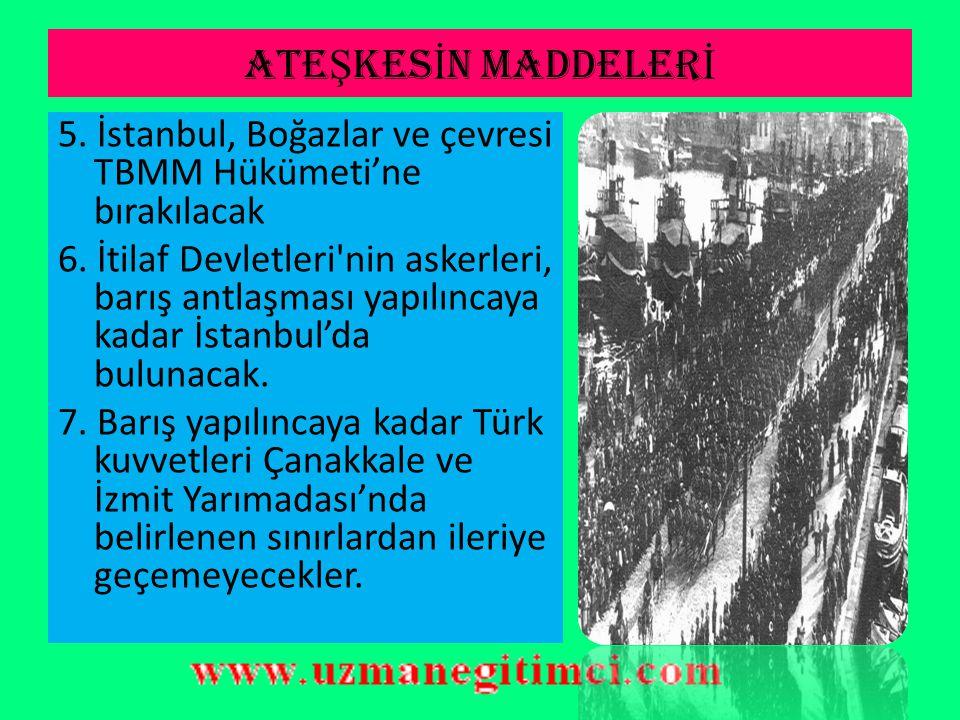 ATE Ş KES İ N MADDELER İ 1. Türk-Yunan kuvvetleri arasındaki savaş sona erecek. 2. Yunanlar, Meriç Nehri'ne kadar olan Doğu Trakya'yı 15 gün içinde bo