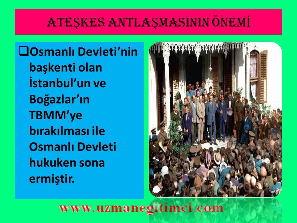 MUDANYA ATE Ş KES ANTLA Ş MASI'NIN SONUÇLARI  İngilizler Türk başarısını kabul etmiştir.  İtilaf Devletleri tarafından TBMM'ye, Lozan Barış Konferan
