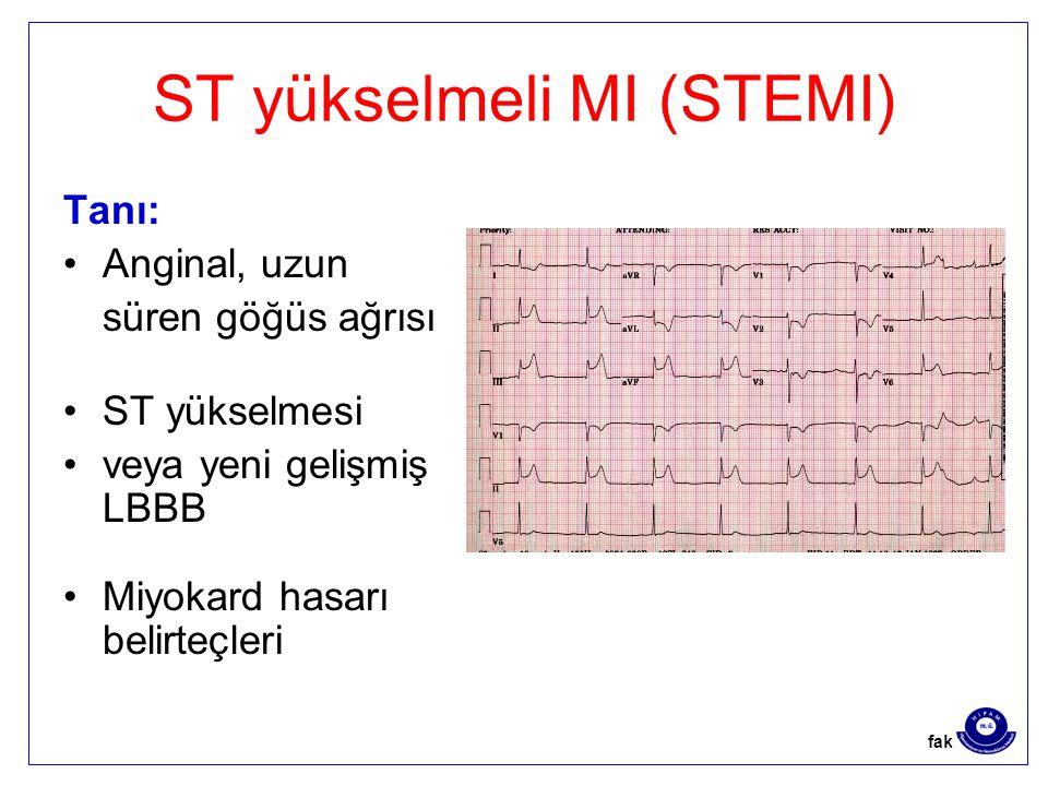 ST yükselmeli MI (STEMI) Tanı: Anginal, uzun süren göğüs ağrısı ST yükselmesi veya yeni gelişmiş LBBB Miyokard hasarı belirteçleri fak