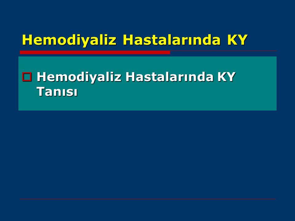 Hemodiyaliz Hastalarında KY  Hemodiyaliz Hastalarında KY Tanısı