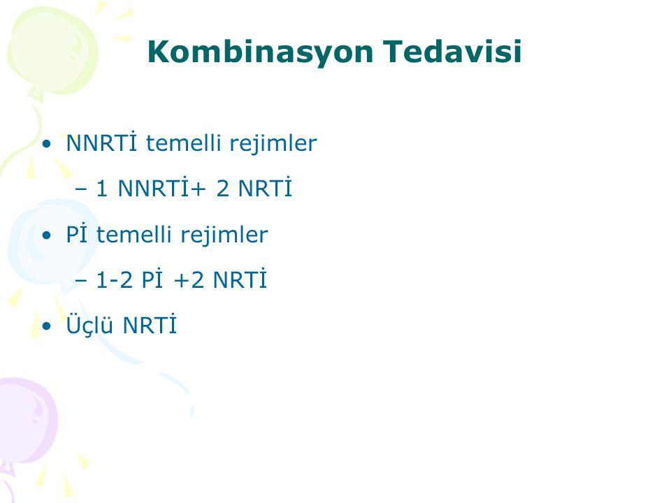 Kombinasyon Tedavisi NNRTİ temelli rejimler –1 NNRTİ+ 2 NRTİ Pİ temelli rejimler –1-2 Pİ +2 NRTİ Üçlü NRTİ