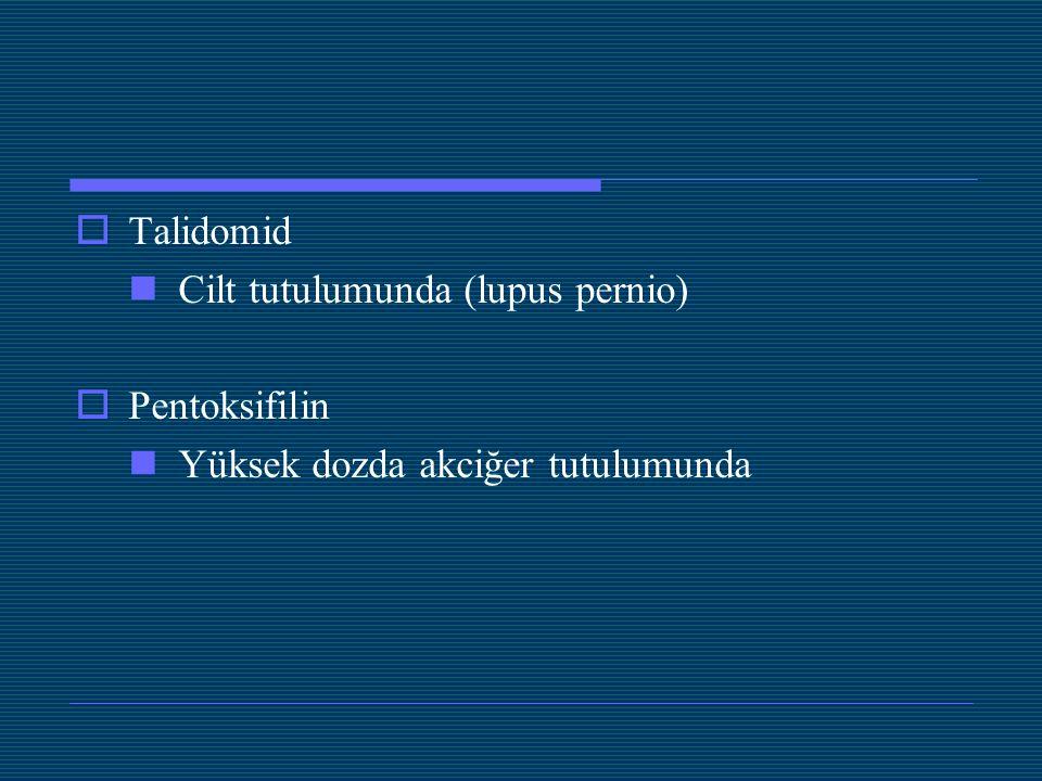  Talidomid Cilt tutulumunda (lupus pernio)  Pentoksifilin Yüksek dozda akciğer tutulumunda
