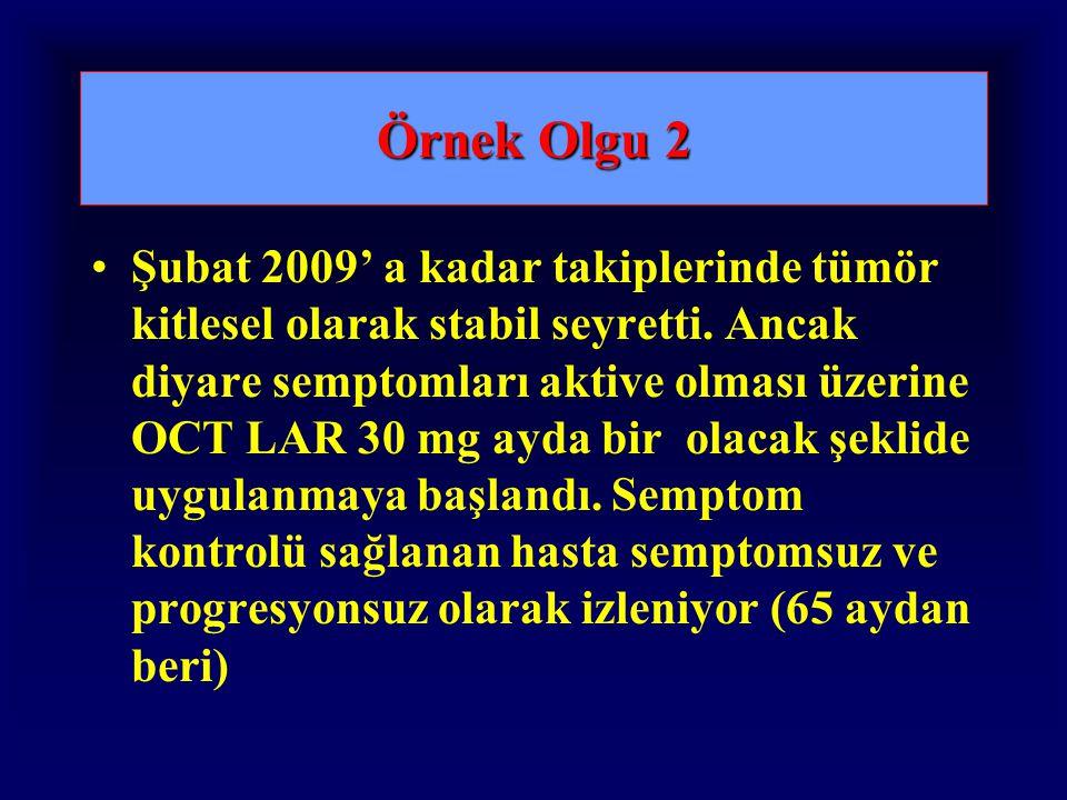 Örnek Olgu 2 Şubat 2009' a kadar takiplerinde tümör kitlesel olarak stabil seyretti.
