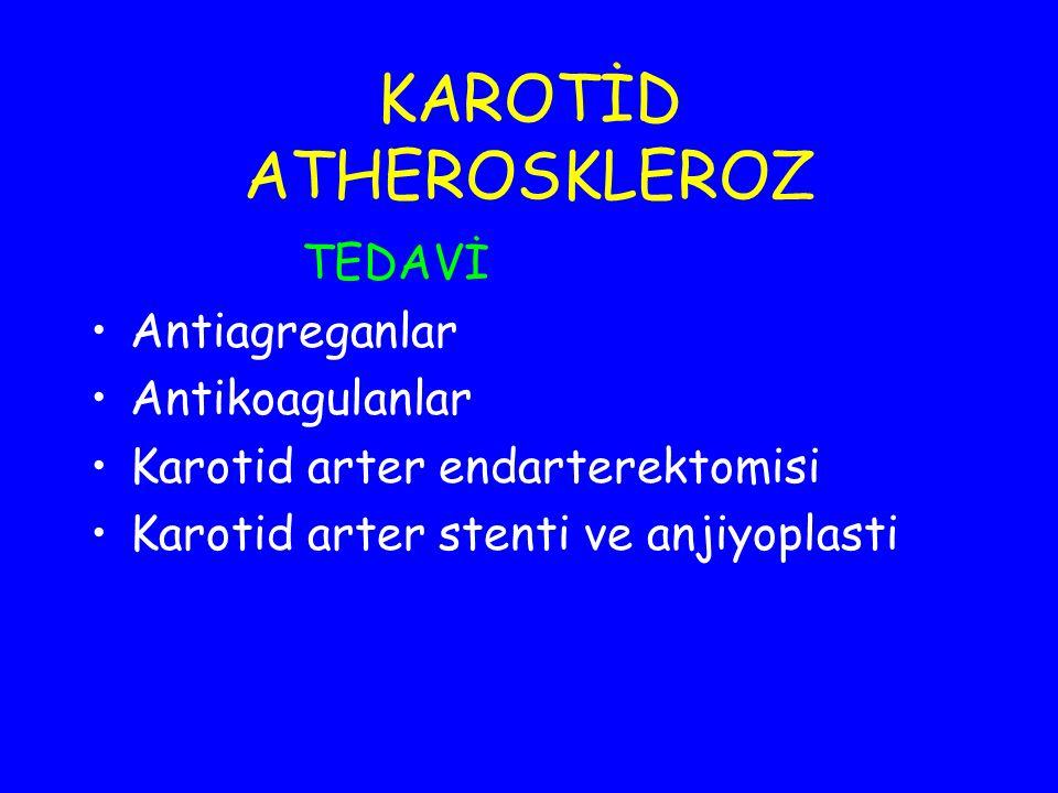 KAROTİD ATHEROSKLEROZ TEDAVİ Antiagreganlar Antikoagulanlar Karotid arter endarterektomisi Karotid arter stenti ve anjiyoplasti
