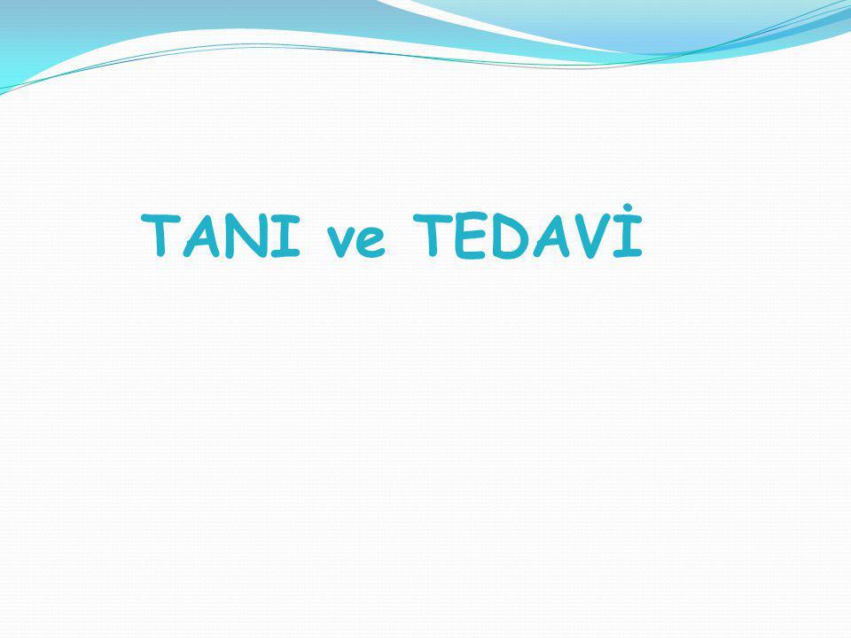 TANI ve TEDAVİ