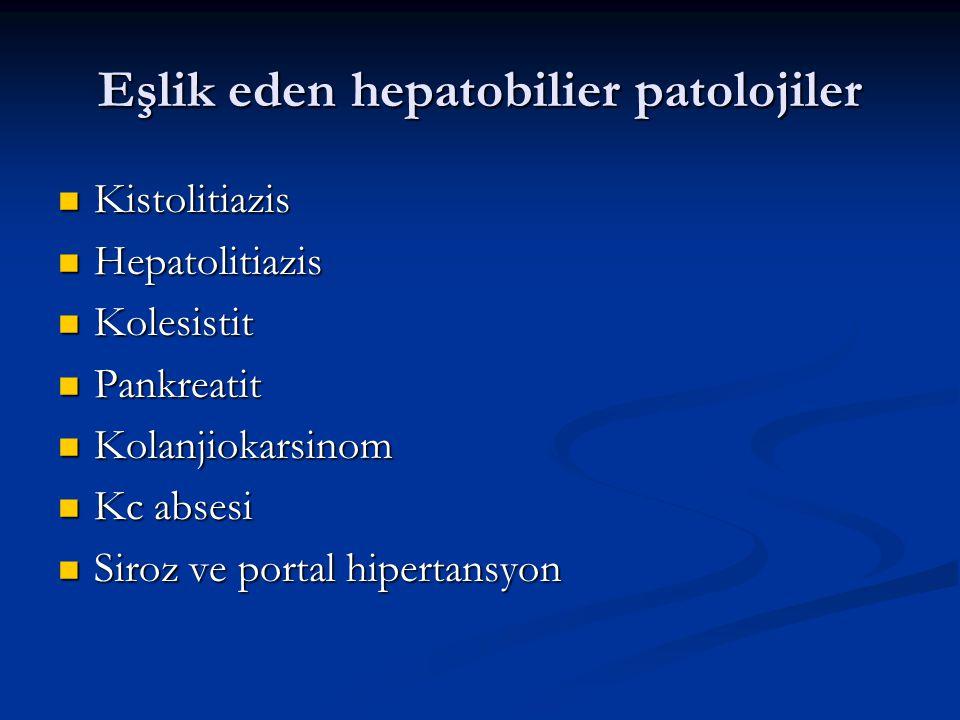 Eşlik eden hepatobilier patolojiler Kistolitiazis Kistolitiazis Hepatolitiazis Hepatolitiazis Kolesistit Kolesistit Pankreatit Pankreatit Kolanjiokars