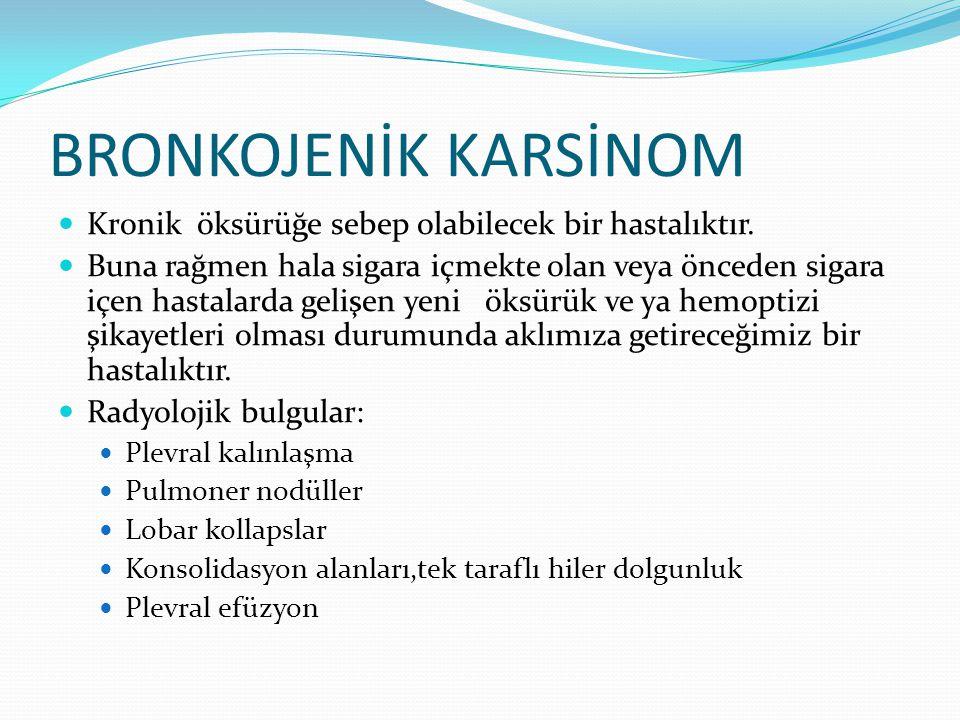 BRONKOJENİK KARSİNOM Kronik öksürüğe sebep olabilecek bir hastalıktır. Buna rağmen hala sigara içmekte olan veya önceden sigara içen hastalarda gelişe