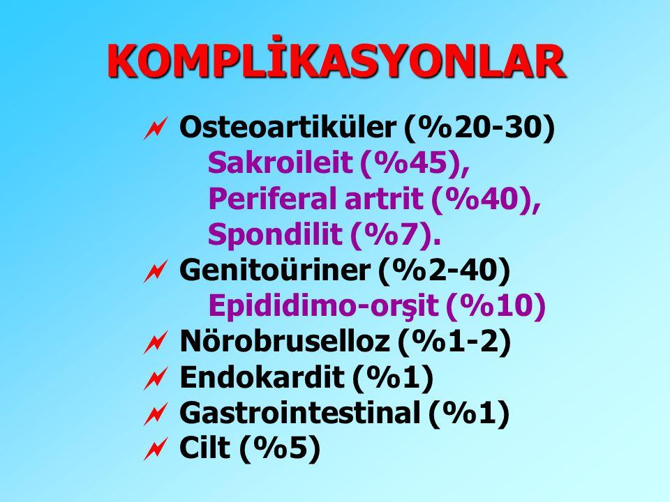 KOMPLİKASYONLAR  Osteoartiküler (%20-30) Sakroileit (%45), Periferal artrit (%40), Spondilit (%7).  Genitoüriner (%2-40) Epididimo-orşit (%10)  Nör