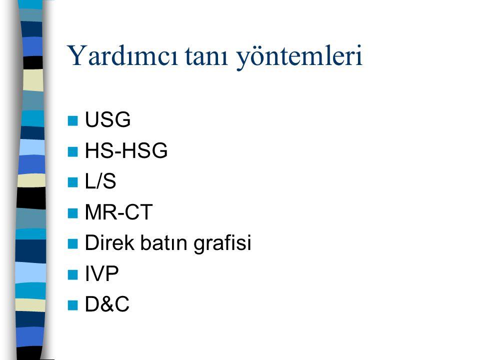 Yardımcı tanı yöntemleri USG HS-HSG L/S MR-CT Direk batın grafisi IVP D&C