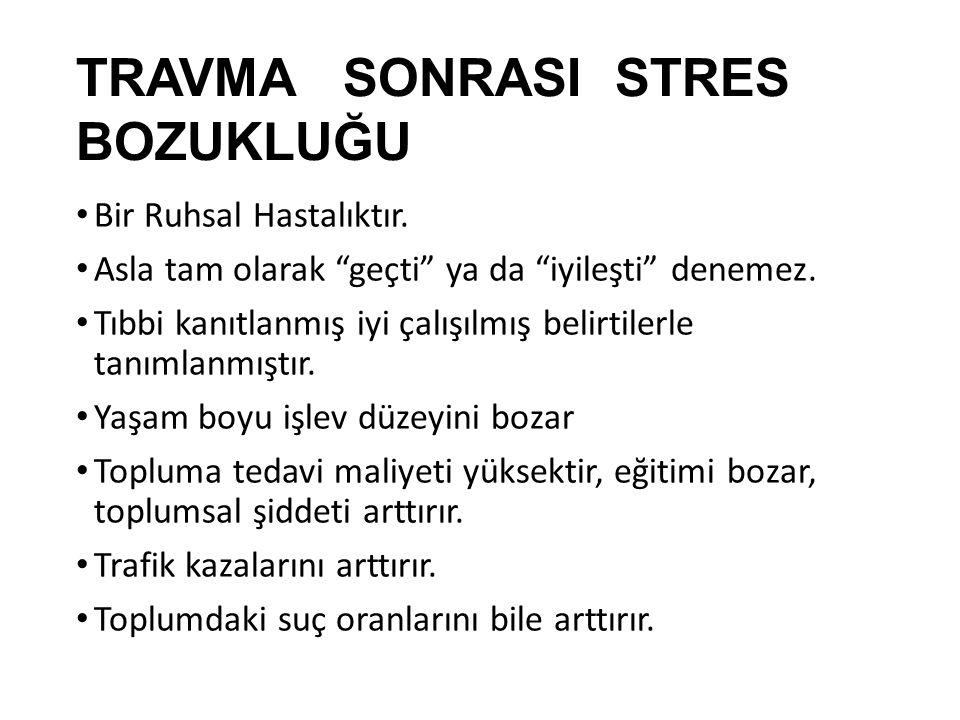 """TRAVMA SONRASI STRES BOZUKLUĞU Bir Ruhsal Hastalıktır. Asla tam olarak """"geçti"""" ya da """"iyileşti"""" denemez. Tıbbi kanıtlanmış iyi çalışılmış belirtilerle"""
