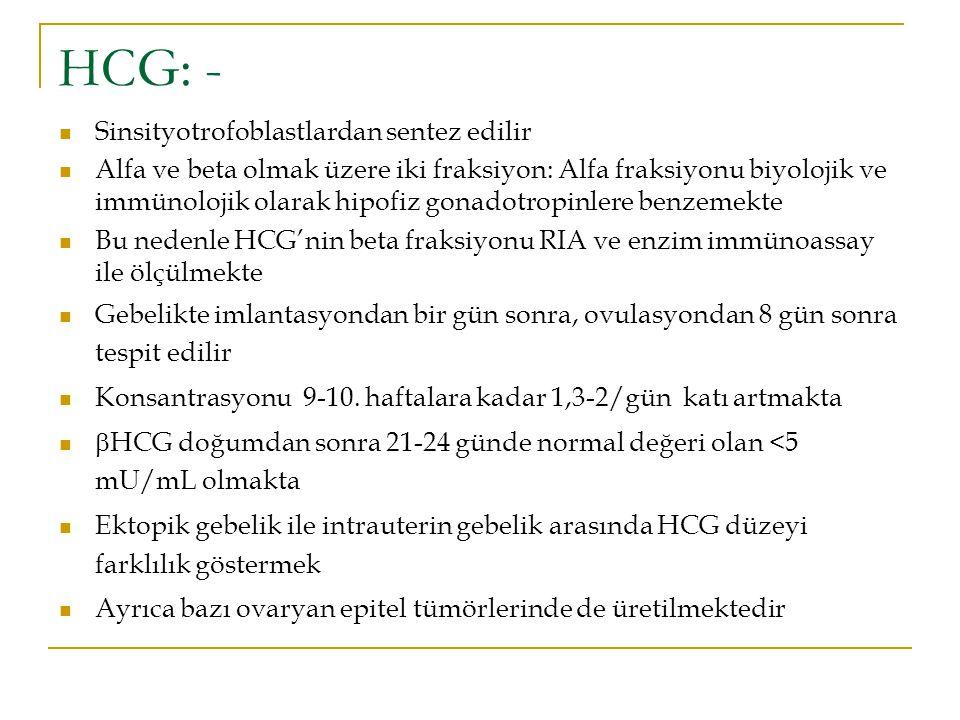 HCG: - Sinsityotrofoblastlardan sentez edilir Alfa ve beta olmak üzere iki fraksiyon: Alfa fraksiyonu biyolojik ve immünolojik olarak hipofiz gonadotr