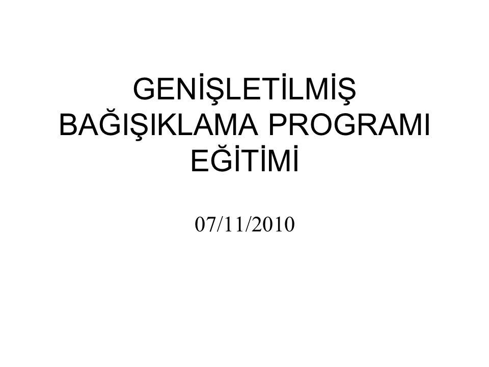 GENİŞLETİLMİŞ BAĞIŞIKLAMA PROGRAMI EĞİTİMİ 07/11/2010