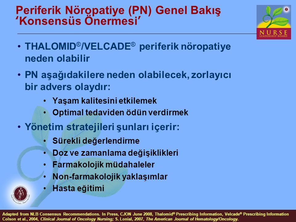 Periferik Nöropatiye (PN) Genel Bakış 'Konsensüs Önermesi' Adapted from NLB Consensus Recommendations. In Press, CJON June 2008, Thalomid ® Prescribin