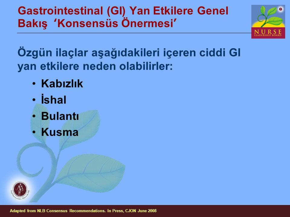 Gastrointestinal (GI) Yan Etkilere Genel Bakış 'Konsensüs Önermesi' Özgün ilaçlar aşağıdakileri içeren ciddi GI yan etkilere neden olabilirler: Kabızl