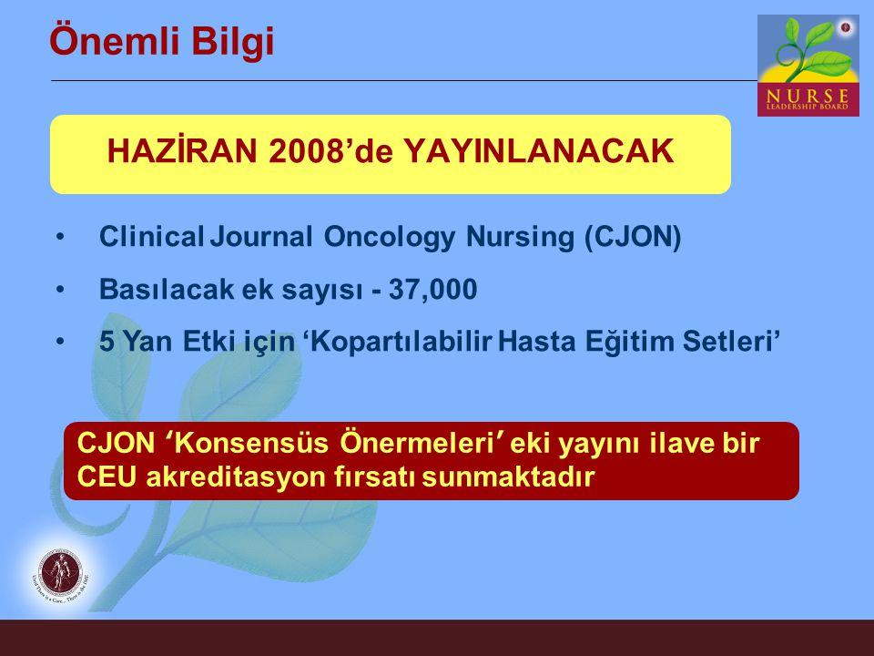 Önemli Bilgi Clinical Journal Oncology Nursing (CJON) Basılacak ek sayısı - 37,000 5 Yan Etki için 'Kopartılabilir Hasta Eğitim Setleri' HAZİRAN 2008'