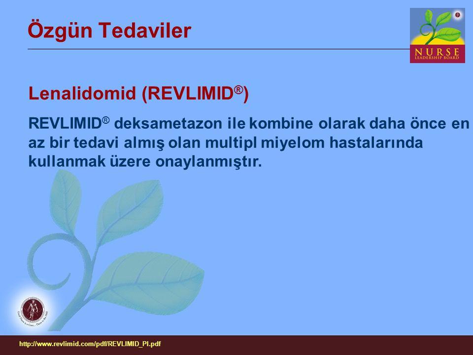 Özgün Tedaviler Lenalidomid (REVLIMID ® ) REVLIMID ® deksametazon ile kombine olarak daha önce en az bir tedavi almış olan multipl miyelom hastalarınd