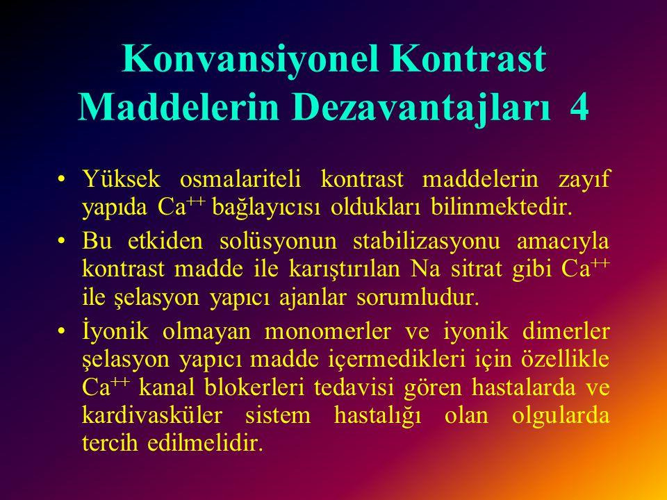 Konvansiyonel Kontrast Maddelerin Dezavantajları 3 Endotelial hücreler dışında, eritrositler, bazofiller ve mast hücreleri de etkilenir. Eritrosit mor