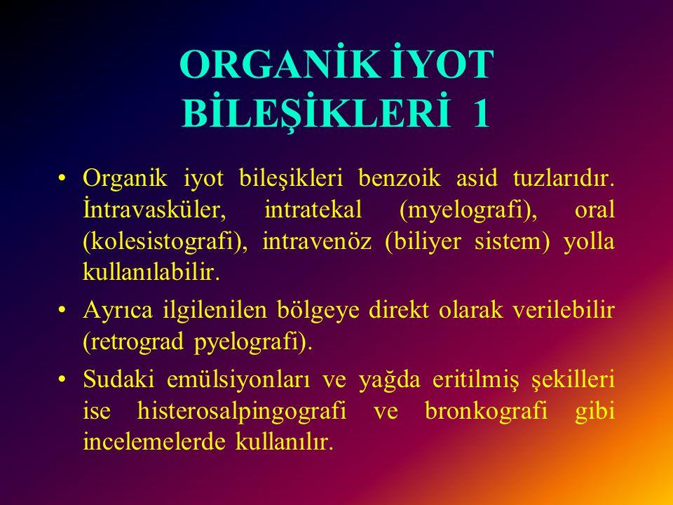 ORGANİK İYOT BİLEŞİKLERİ 1 Organik iyot bileşikleri benzoik asid tuzlarıdır.