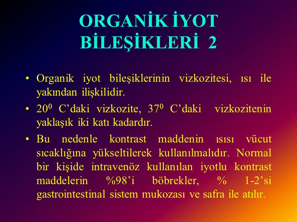 ORGANİK İYOT BİLEŞİKLERİ 1 Organik iyot bileşikleri benzoik asid tuzlarıdır. İntravasküler, intratekal (myelografi), oral (kolesistografi), intravenöz