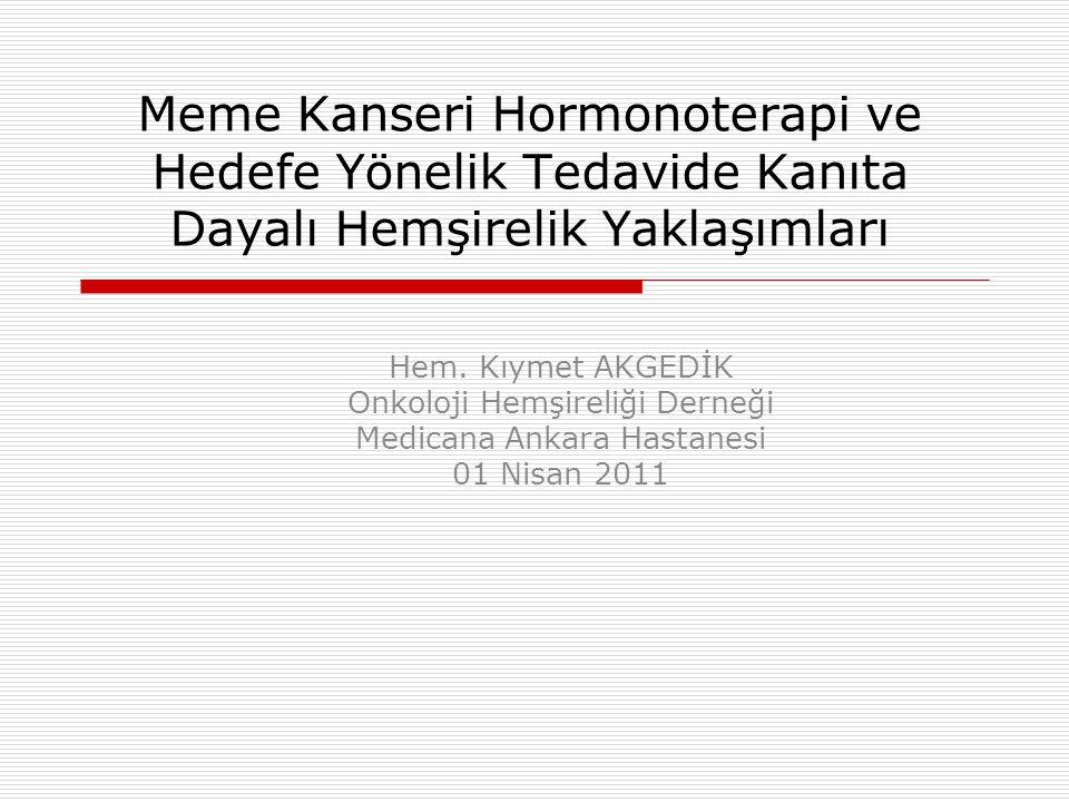 Meme Kanseri Hormonoterapi ve Hedefe Yönelik Tedavide Kanıta Dayalı Hemşirelik Yaklaşımları Hem.