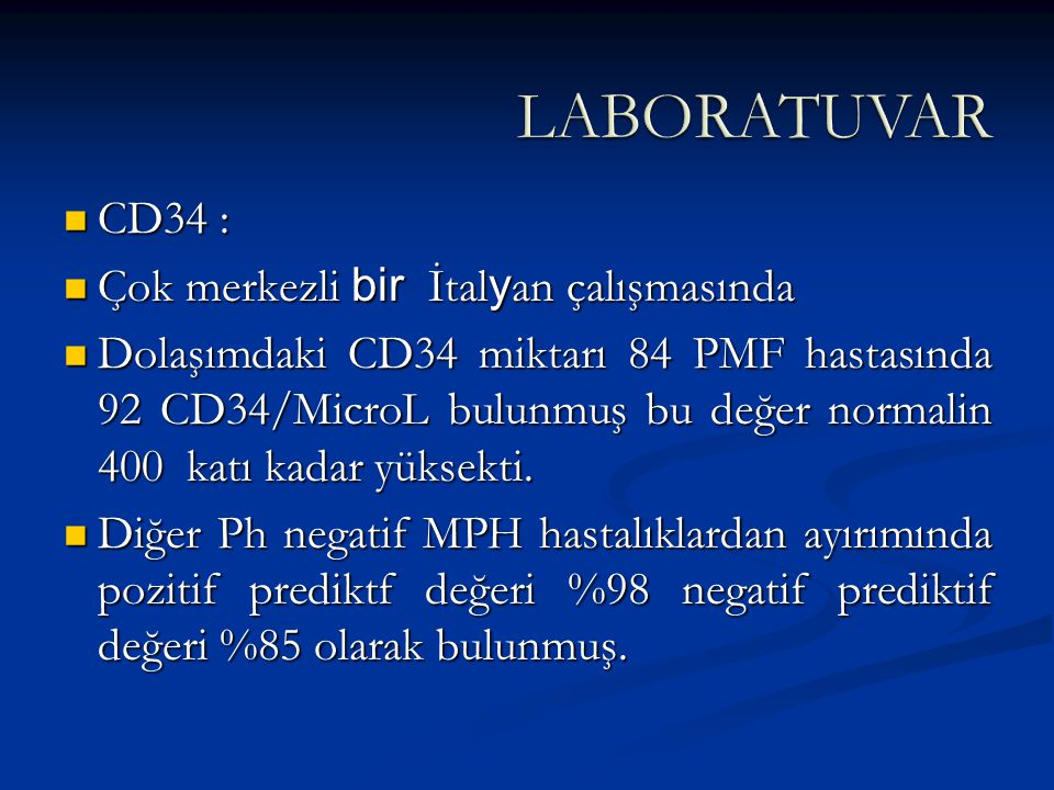 CD34 : CD34 : Çok merkezli bir İtal y an çalışmasında Çok merkezli bir İtal y an çalışmasında Dolaşımdaki CD34 miktarı 84 PMF hastasında 92 CD34/Micro