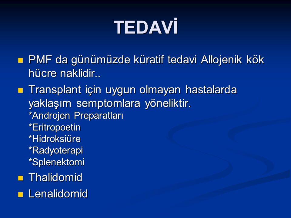TEDAVİ PMF da günümüzde küratif tedavi Allojenik kök hücre naklidir.. PMF da günümüzde küratif tedavi Allojenik kök hücre naklidir.. Transplant için u