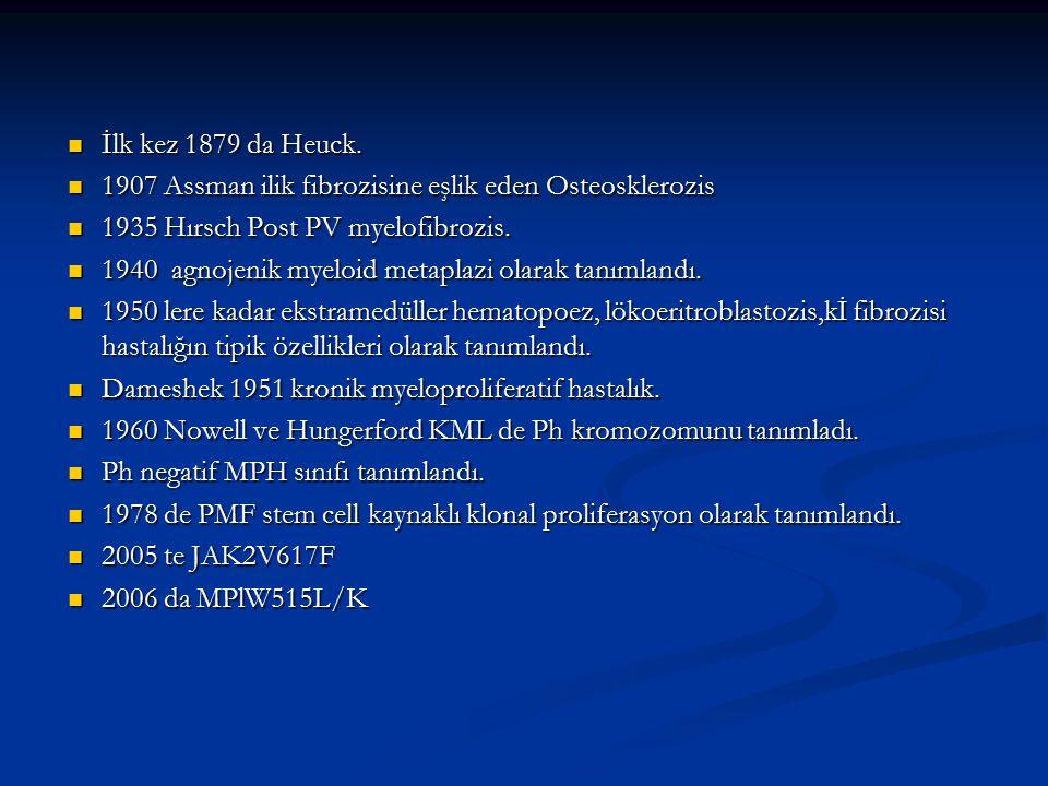 İlk kez 1879 da Heuck. İlk kez 1879 da Heuck. 1907 Assman ilik fibrozisine eşlik eden Osteosklerozis 1907 Assman ilik fibrozisine eşlik eden Osteoskle