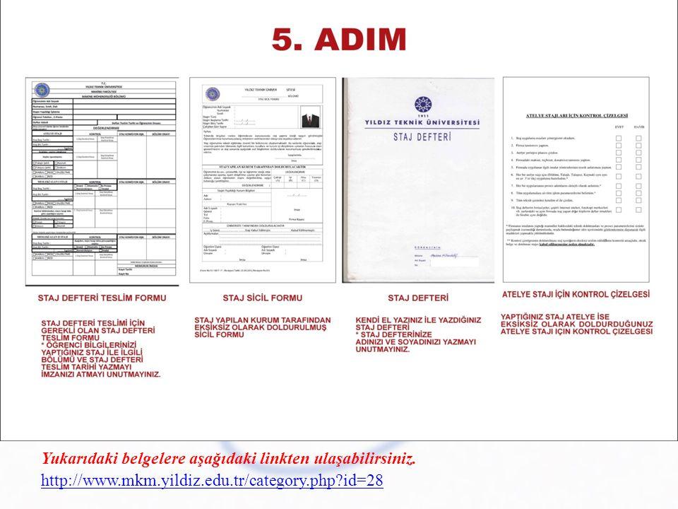 Yukarıdaki belgelere aşağıdaki linkten ulaşabilirsiniz. http://www.mkm.yildiz.edu.tr/category.php?id=28