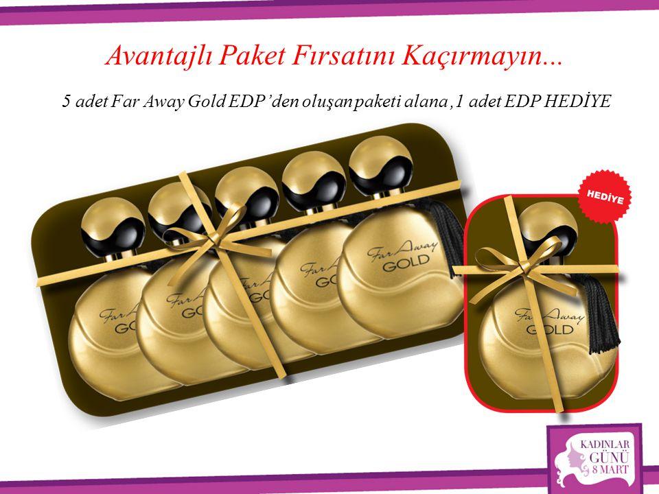5 adet Far Away Gold EDP'den oluşan paketi alana,1 adet EDP HEDİYE Avantajlı Paket Fırsatını Kaçırmayın...